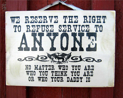 We Reserve the Right To Refuse Service Western Rustic Look Wood Decor Sign NEW