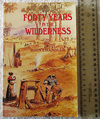 FORTY YEARS IN THE WILDERNESS [Chandler] workingclass & goldrush [ed Cannon 1990