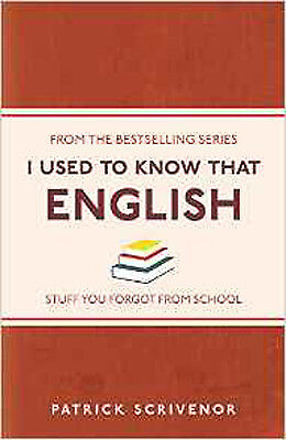 I Used to Know That: English, New, Scrivenor, Patrick Book