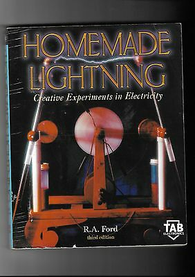 Ford. Homemade Lightning. Creative Experiments In Electricity. Good.