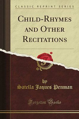 Child-Rhymes and Other Recitations (Classic Reprint) Copertina flessibile