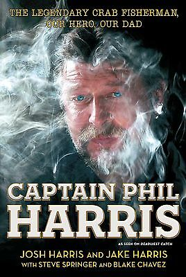 CAPTAIN PHIL HARRIS Legendary Crab Fisherman Book Fishing Deadliest Catch NEW ^