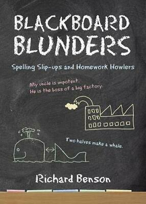 Blackboard Blunders: Spelling Slip-ups and Homework Howlers New Book
