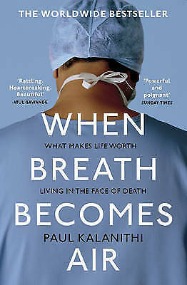 When Breath Becomes Air by Paul Kalanithi, Paperback, 2017