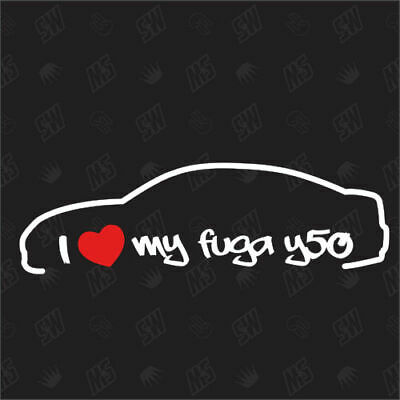 I love my Nissan Fuga Y50 Yr 2004-2009 - Tuning Sticker , Car Fan Sticker