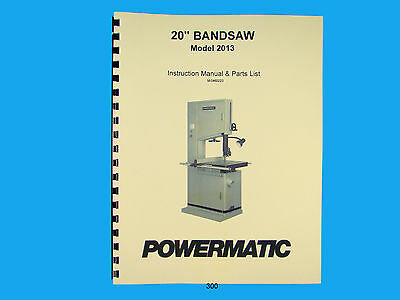"Powermatic Model 2013  20"" Woodcutting Band Saw Instruction & Parts Manual *300"