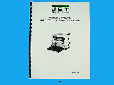 "Jet   JWP-12DX 12"" Wood Planer Owners  Manual *183"
