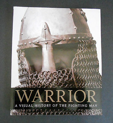 Warrior : A Visual History of the Fighting Man by Dorling Kindersley...