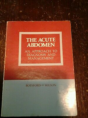 The Acute Abdomen an approach to diagnosis and management