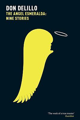 The Angel Esmeralda: Nine Stories by Don DeLillo (Paperback) New Book