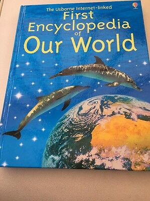 The usborne Internet Linked First Encyclopaedia Of Our World