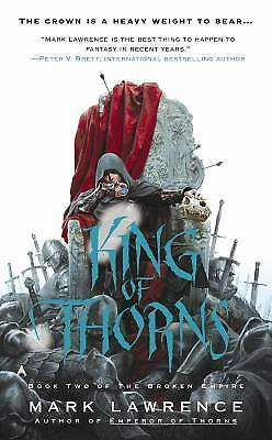 The Broken Empire: King of Thorns 2 by Mark Lawrence (2013, Paperback)