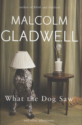 What the dog saw and other adventures by Malcolm Gladwell (Hardback)
