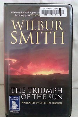 The Triumph of the Sun: Wilbur Smith: Unabridged Cassette Narr Stephen Thorne