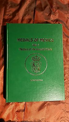 Medals of Mexico, Volume 1, Medals of the Spanish Kings, Frank W. Grove