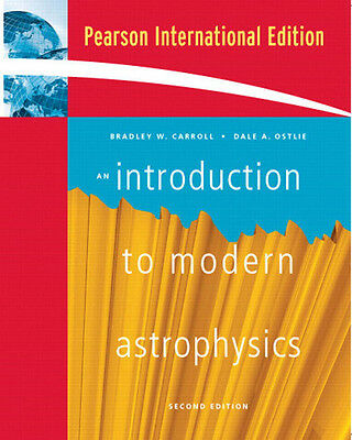 An introduction to modern astrophysics by Bradley W. Carroll (Paperback)