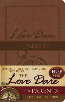 The Love Dare for Parents: Deluxe Leather Edition .. NEW