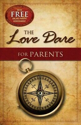 The Love Dare for Parents .. NEW