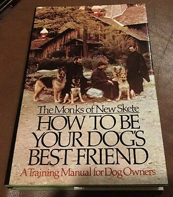 How to Be Your Dog's Best Friend by Monks of New Skete (1978, Illustrated, Book)