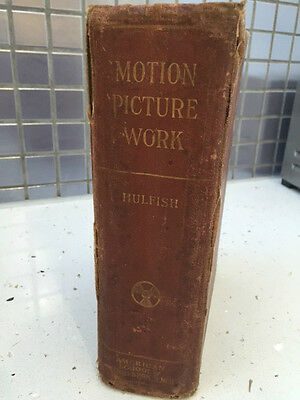 """Antique Famous Movie Book """"MOTION PICTURE WORK"""" by David S Hulfish 1913"""