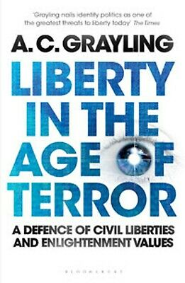 Liberty in the Age of Terror, A C Grayling, Book, New Paperback