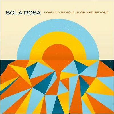 Sola Rosa - Low And Behold, High And Beyond Vinyl LP + Digital 0951044n