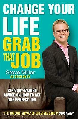 Change Your Life - Grab That Job, Steve Miller, Book, New