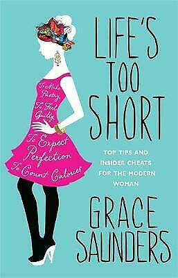 Life's Too Short, Grace Saunders, Book, New Paperback
