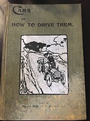 Original Cars and How to Drive Them Part II by John Scott Montagu