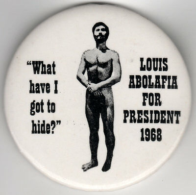 1968 LOUIS ABOLAFIA What Have I Got To Hide NUDIST PARTY Hippie Love Ticket Pin!