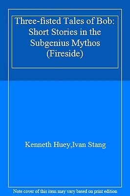 Three-fisted Tales of Bob: Short Stories in the Subgenius Mythos (Fireside) By
