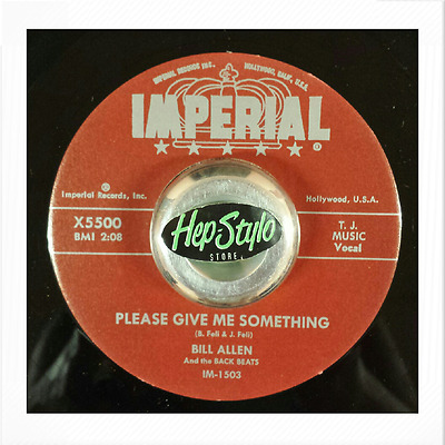 Bill Allen 45 Re - Please Give Me Something -Imperial Stray Cats Original Rocker