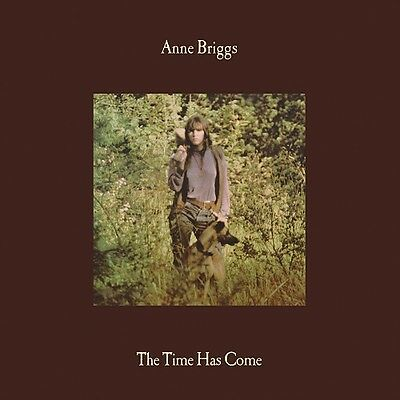ANNE BRIGGS THE TIME HAS COME PRESALE NEW VINYL REISSUE LP OUT 30th JUNE
