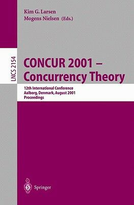 CONCUR 2001 - Concurrency Theory: 12th International Conference, Aalborg, Denmar