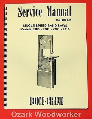 BOICE CRANE 2300-2301-2310 Band Saw Instructions Parts Manual 0067
