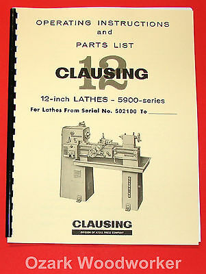 "CLAUSING 12"" 5900 Series Variable SPD Lathe Operator & Part Manual >=502100 0137"