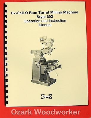 EX-CELL-O 602 Vertical Milling Machine Operator & Parts Manual XLO 0306