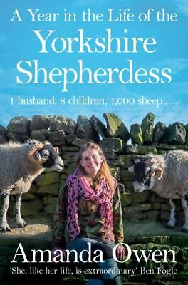 A year in the life of the Yorkshire shepherdess by Amanda Owen (Paperback)