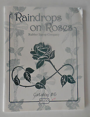 1998 Raindrops on Roses Rubber Stamp Co. Catalog #6