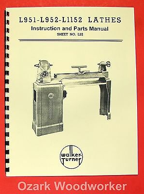 WALKER TURNER L1152 L952 L951 Wood Lathe Operator's & Parts Manual 0897