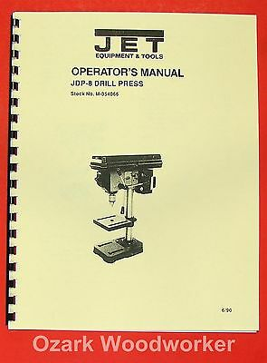 "JET/Asian JDP-8 8"" Drill Press Owner's Operator's & Parts Manual 0907"