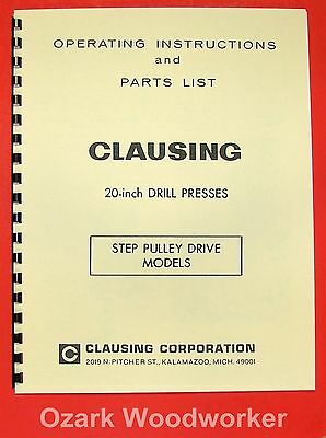 CLAUSING 20 Step Pulley Drill Presses Operator & Parts Manual 0146
