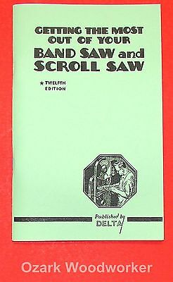 DELTA Getting Most Out of Your Band Saw & Scroll Saw Manual 0212