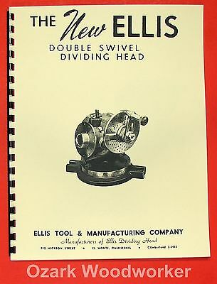 ELLIS 6 1/2 inch Dviding Head Operator's & Parts Manual w/ Indexing Charts 0886
