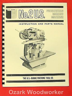 U.S. BURKE No 2 Horizontal Milling Machine Operator's & Parts Manual 0726
