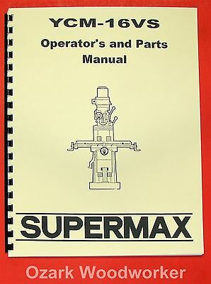 SUPERMAX YCM-16VS Milling Machine Operator's & Parts Manual 0716