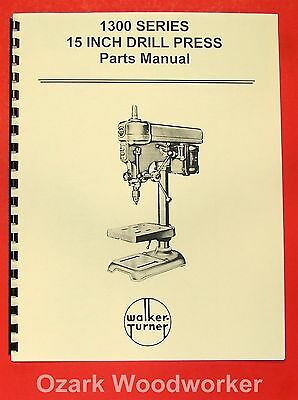 "WALKER TURNER 1300 Series 15"" Drill Press Parts Manual 0741"