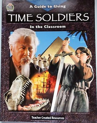 A Guide for Using Time Soldiers in the Classroom by Susan Collins, Michelle