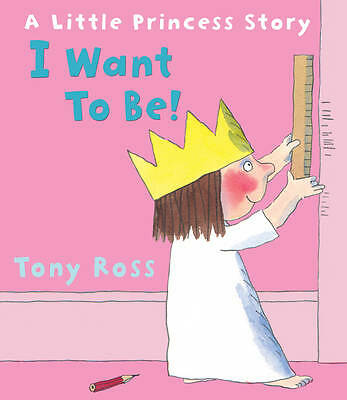 I Want to Be! Little Princess by Tony Ross, Book, New (Paperback)