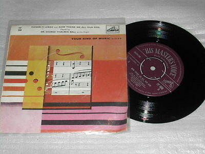 """Dr George Thalben Ball Handel's Largo & Now Thank We All Our God 7"""" Single"""